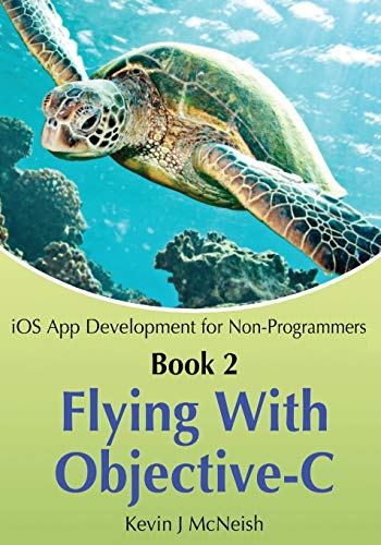 Book 2: Flying With Objective-C - iOS: Kevin J McNeish