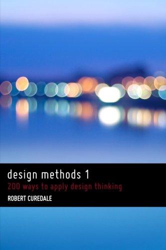 9780988236202: Design Methods 1: 200 ways to apply design thinking
