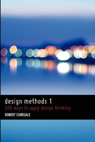 9780988236226: Design Methods 1: 200 Ways to Apply Design Thinking