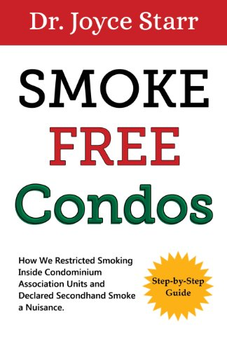 9780988239470: Smoke Free Condos: How We Restricted Smoking Inside Condominium Association Units and Declared Secondhand Smoke a Nuisance