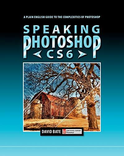9780988240506: Speaking Photoshop Cs6
