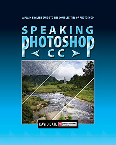 9780988240520: Speaking Photoshop CC: A Plain English Guide to the Complexities of Photoshop