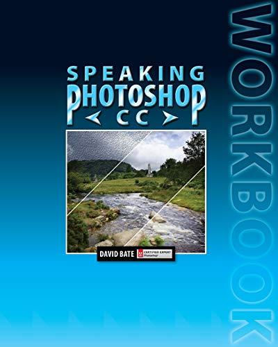 9780988240537: Speaking Photoshop CC Workbook