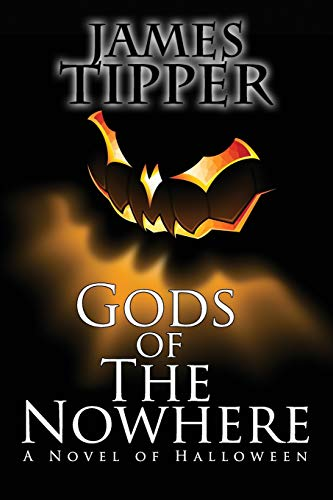 9780988243316: Gods of The Nowhere: A Novel of Halloween