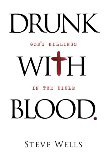 9780988245112: Drunk with Blood: God's Killings in the Bible