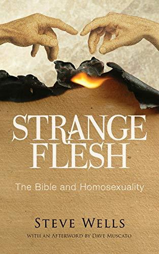 9780988245129: Strange Flesh: The Bible and Homosexuality