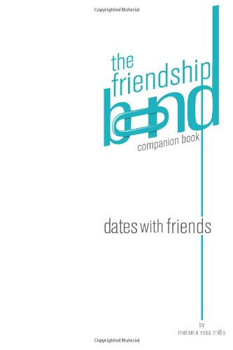 9780988247420: Dates with Friends: The Friendship Bond companion book