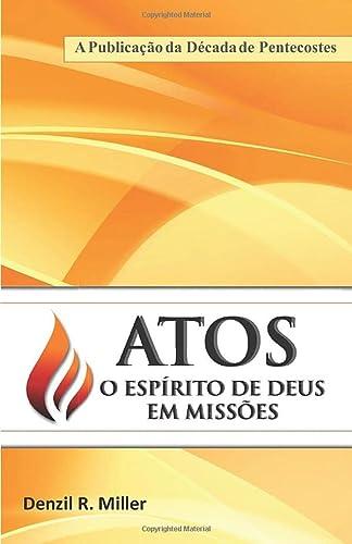 9780988248724: Atos: O Espirito de Deus em Missnes: A Publicacao da Decada de Pentecostes (Portuguese Edition)