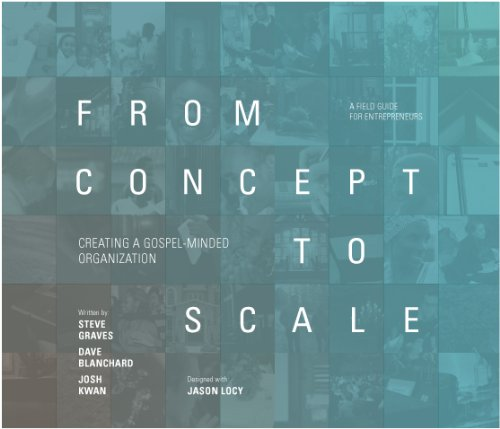 9780988250307: From Concept to Scale: Creating A Gospel-Minded Organization