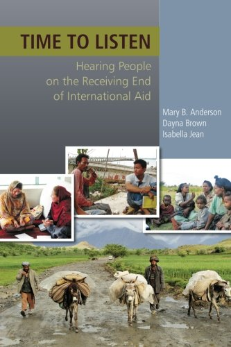 9780988254411: Time to Listen: Hearing People on the Receiving End of International Aid