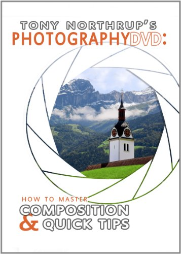 9780988263413: Tony Northrup's Photography DVD: How to Master Composition & Quick Tips
