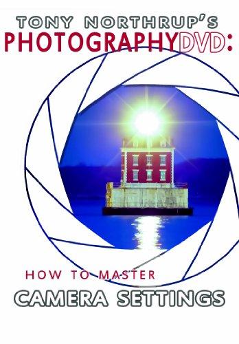 9780988263444: Tony Northrup's Photography DVD: How to Master Camera Settings