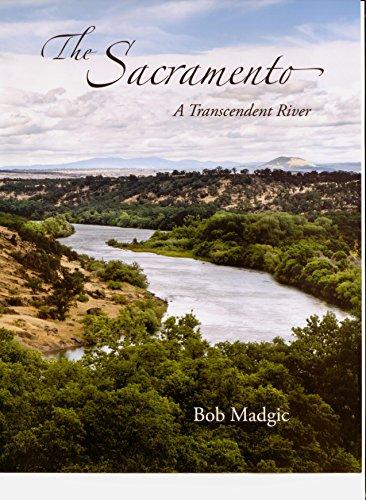 The Sacramento, A Transcendent River: Bob Madgic, Walt Simmons