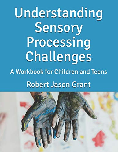 9780988271890: Understanding Sensory Processing Challenges: A Workbook for Children and Teens