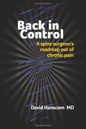 9780988272903: Back in Control: A spine surgeon's roadmap out of chronic pain
