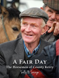 A Fair Day: The Horsemen of Kerry: Sally B. Savage