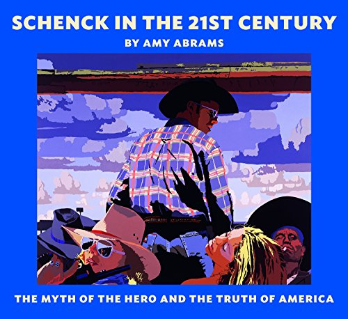 9780988276703: Schenck in the 21st Century: The Myth of the Hero and the Truth of America
