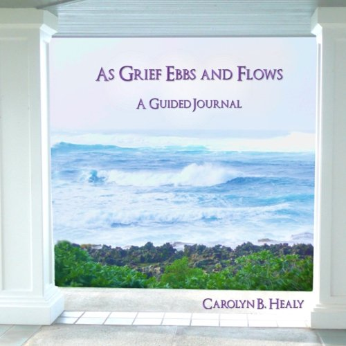 9780988279902: As Grief Ebbs and Flows: A Guided Journal