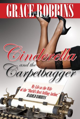"""9780988284821: Cinderella & the Carpetbagger: My Life as the Wife of the """"World's Best-Selling Author,"""" Harold Robbins"""