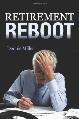 Retirement Reboot (0988285118) by Miller, Dennis