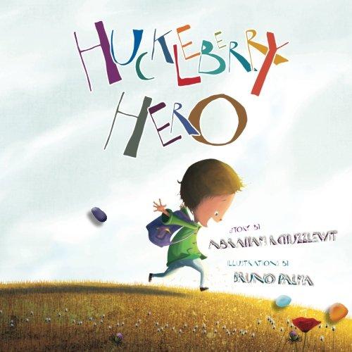 Huckleberry Hero (Paperback): Abraham R Chuzzlewit