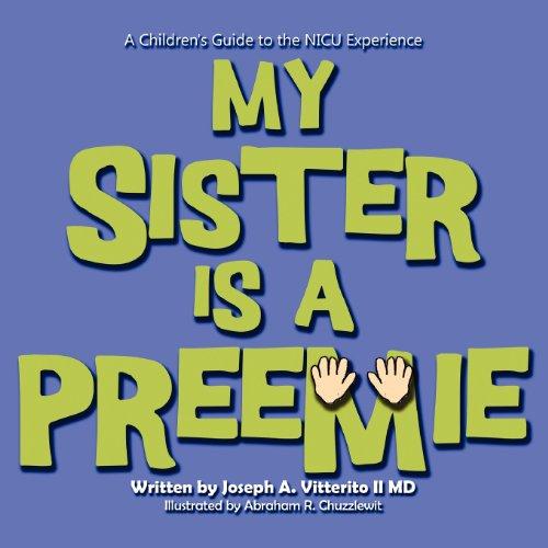 9780988294097: My Sister Is a Preemie