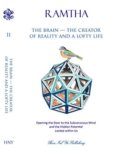 The Brain - The Creator of Reality and a Lofty Life: Ramtha