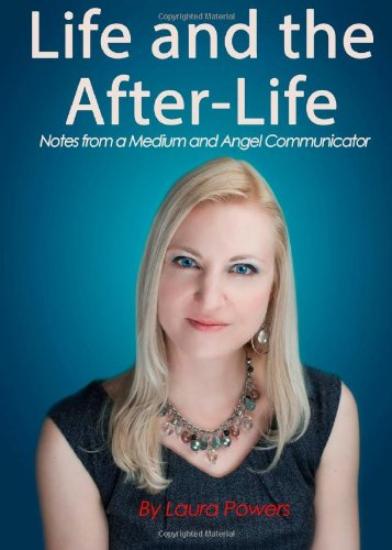 9780988302624: Life and the After-Life: Notes from a Medium and Angel Communicator