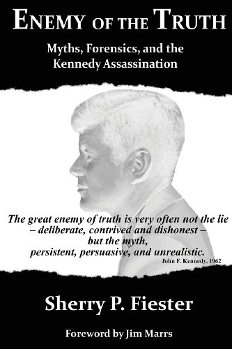 9780988305007: Enemy of the Truth, Myths, Forensics, and the Kennedy Assassination