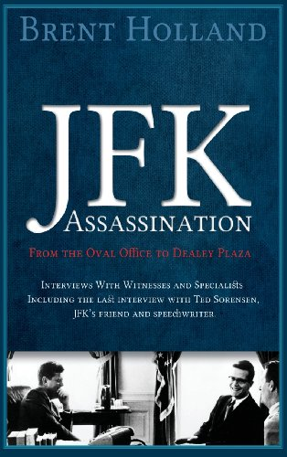 9780988305021: JFK Assassination from the Oval Office to Dealey Plaza