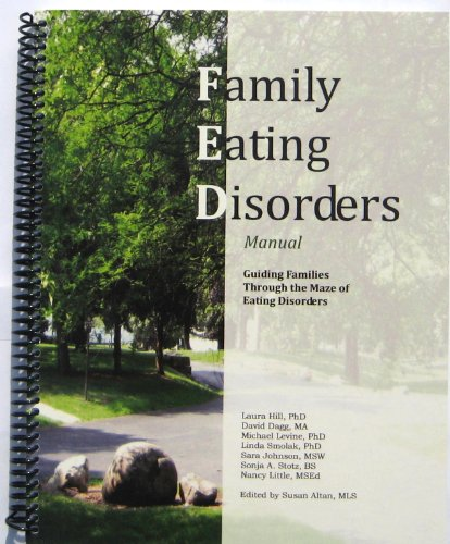 Family Eating Disorders Manual: Guiding Families Through: Laura Hill PhD;