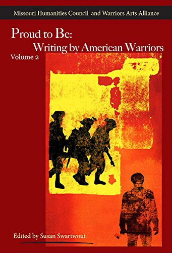 Proud to Be: Writing by American Warriors, Volume 2 (Partners in the Military-Service Literature): ...