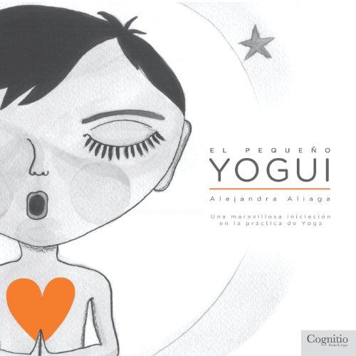 9780988312852: El Pequeño Yogui: Una maravillosa iniciación en la práctica de Yoga