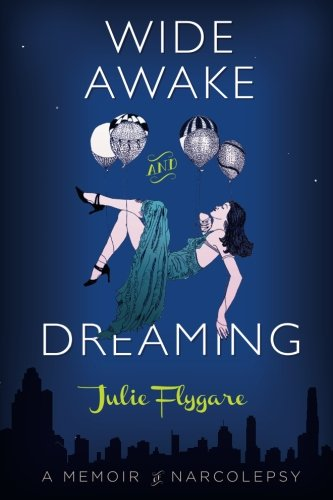 9780988314900: Wide Awake and Dreaming: A Memoir of Narcolepsy