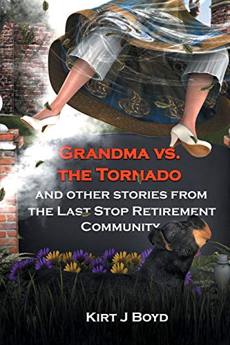 9780988315341: Grandma Vs. the Tornado and Other Stories from The Last Stop Retirement Community (Volume 2)