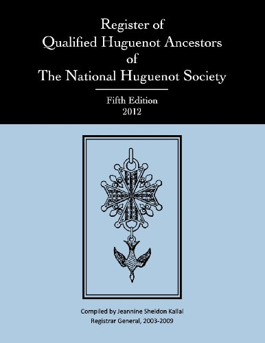 Register of Qualified Huguenot Ancestors of The