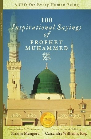 A Gift for Every Human Being: 100 Inspirational Sayings of Prophet Muhammad: Nazim Mangera