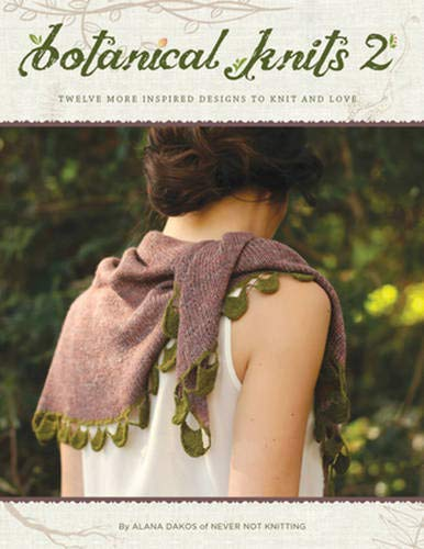 9780988324947: Botanical Knits 2: Twelve More Inspired Designs to Knit and Love