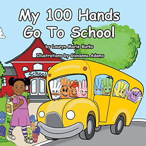 9780988325258: My 100 Hands Go to School