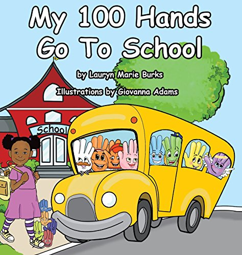 9780988325265: My 100 Hands Go To School