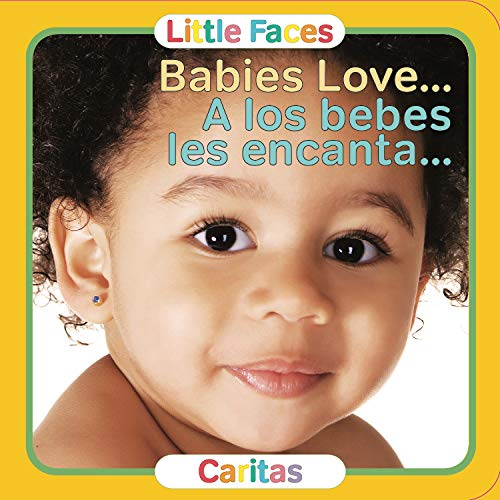 Babies Love./A los bebes les encanta. (Little Faces, Caritas) (Spanish Edition): Adirondack Books