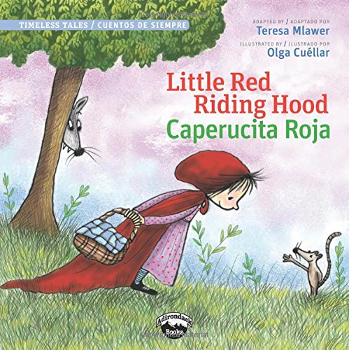 9780988325333: Little Red Riding Hood / Caperucita Roja (Bilingual Edition) (Timeless Tales / Cuentos De Siempre) (English and Spanish Edition)