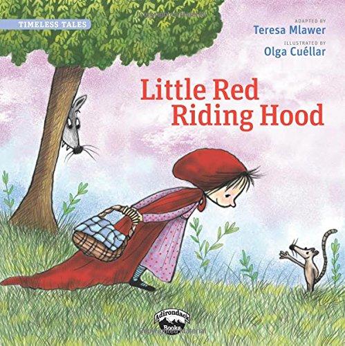 Little Red Riding Hood (Timeless Tales): Mlawer, Teresa