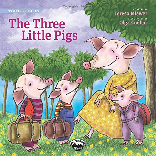 The Three Little Pigs (Timeless Tales): Teresa Mlawer