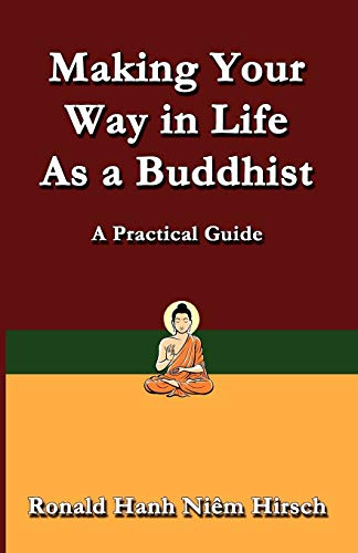9780988329027: Making Your Way in Life as a Buddhist: A Practical Guide