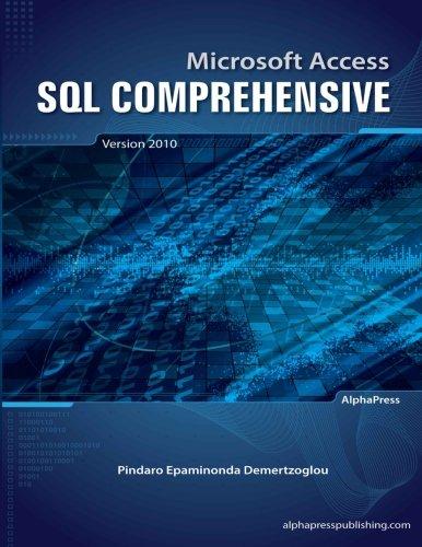 Microsoft Access SQL Comprehensive: version 2010: Demertzoglou, Dr. Pindaro