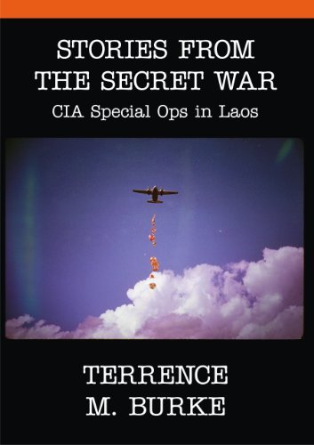 Stories From the Secret War - CIA Special Ops in Laos: Terrence Burke