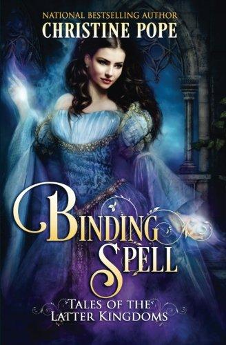 9780988334823: Binding Spell (Tales of the Latter Kingdoms) (Volume 3)