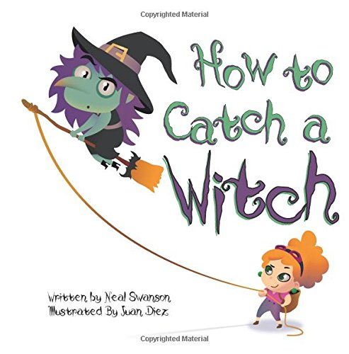9780988335066: How To Catch A Witch
