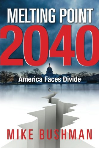 9780988336902: Melting Point 2040: America Faces Divide